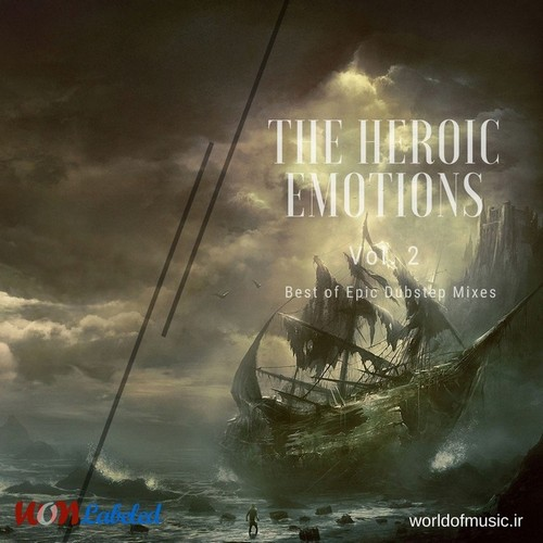 دانلود آلبوم موسیقی The Heroic Emotions - Epic Dubstep Mix, Vol. 2