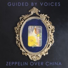 آلبوم Zeppelin Over China اثر Guided By Voices