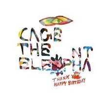 آلبوم Thank You, Happy Birthday اثر Cage the Elephant