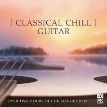 آلبوم Classical Chill: Guitar اثر Various Artists