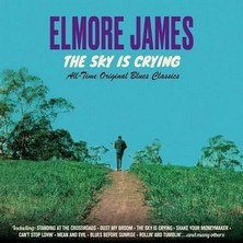 آلبوم The Sky Is Crying: The History of Elmore James [Remastered] اثر Elmore James