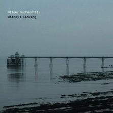 دانلود آلبوم موسیقی Hildur-Guonadottir-Without-Sinking