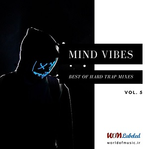 آلبوم Mind Vibes - Hard Trap Mix, Vol. 5 اثر Various Artists