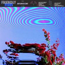 آلبوم Inflorescent اثر Friendly Fires