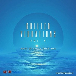 آلبوم Chilled Vibrations - Chill Trap Mix, Vol. 6 اثر Various Artists