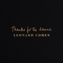 آلبوم Thanks For the Dance اثر Leonard Cohen