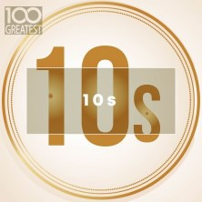 آلبوم Greatest 10s: 100 The Best Songs of Last Decade اثر Various Artists