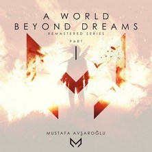 آلبوم A World Beyond Dreams, Part 1 اثر Mustafa Avşaroğlu