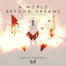 دانلود آلبوم موسیقی Mustafa-Avsaroglu-A-World-Beyond-Dreams-Part-2