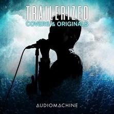 دانلود آلبوم موسیقی Audiomachine-Trailerized-Covers-and-Originals