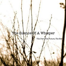 دانلود آلبوم موسیقی The-Silence-of-a-Whisper-The-Past-The-Future-The-End
