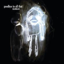 دانلود آلبوم موسیقی ShamRain-Goodbye-to-All-That