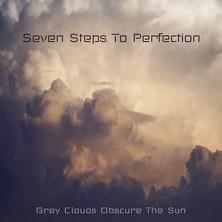 آلبوم Grey Clouds Obscure the Sun اثر Seven Steps to Perfection