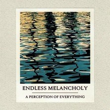 دانلود آلبوم موسیقی Endless-Melancholy-A-Perception-of-Everything