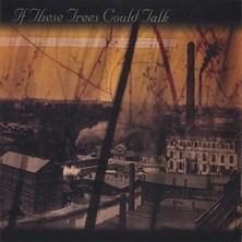 دانلود آلبوم موسیقی If-These-Trees-Could-Talk-If-These-Trees-Could-Talk