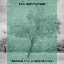 آلبوم Behind the Orchard Tree اثر Rob Cottingham