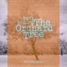 آلبوم Back Behind the Orchard Tree اثر Rob Cottingham
