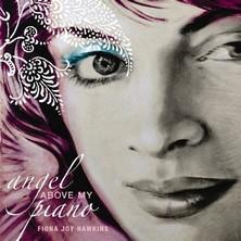 آلبوم Angel Above My Piano اثر Fiona Joy Hawkins