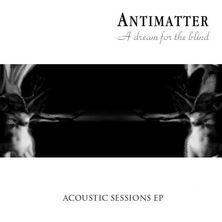 آلبوم A Dream For the Blind اثر Antimatter