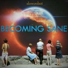 دانلود آلبوم موسیقی Slow-Robot-Becoming-Sane