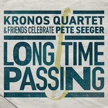 دانلود آلبوم موسیقی Kronos-Quartet-Long-Time-Passing-Kronos-Quartet-and-Friends-Celebrate-Pete-Seeger
