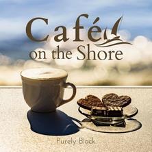 آلبوم Cafe on the Shore اثر Purely Black
