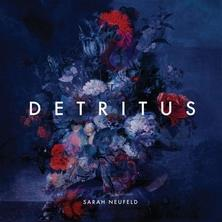 آلبوم Detritus اثر Sarah Neufeld