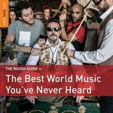 دانلود آلبوم موسیقی Various-Artists-Rough-Guide-to-the-Best-World-Music-You-ve-Never-Heard