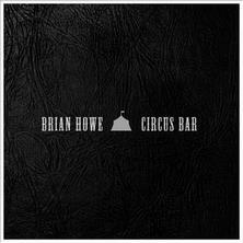دانلود آلبوم موسیقی Brian-Howe-Circus-Bar